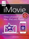 iMovie (eBook): Filme unter OS X Mavericks und iOS 7 schneiden