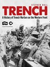 Trench (eBook): A History of Trench Warfare on the Western Front