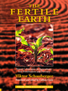 The Fertile Earth – Nature's Energies in Agriculture, Soil Fertilisation and Forestry (eBook): Volume 3 of Renowned Environmentalist Viktor Schauberger's Eco-Technology Series