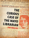 The Curious Case of the Mayo Librarian (eBook)