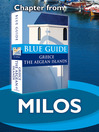 Milos (eBook): From Blue Guide Greece the Aegean Islands