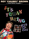 It's Funny Being Me (eBook): Roy Chubby Brown