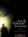 Irish Ghost Stories (eBook): Previously Unpublished Well-known Ghost Stories and Some Lesser-known Tales
