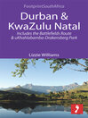 Durban & KwaZulu Natal (eBook): Includes the Battlefields Route and Ukhahlabamba-drakensberg Park
