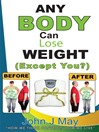 Anybody Can Lose Weight (Except You?) (eBook)