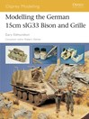 Modelling the German 15cm sIG33 Bison and Grille (eBook)