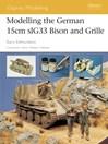 Modelling the German 15cm sIG33 Bison and Grille (eBook)