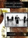 Synge and the Making of Modern Irish Drama (eBook)