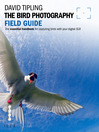 The Bird Photography Field Guide (eBook): The Essential Handbook for Capturing Birds with Your Digital SLR