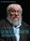 George R. R. Martin (eBook): A Biography