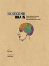 30-Second Brain (eBook): The 50 Most Mindblowing Ideas in Neuroscience, Each Explained in Half a Minute