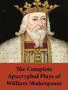 The Complete Apocryphal Plays of William Shakespeare (eBook)