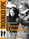 The Making of Ryan's Daughter (eBook): Troubled Epic