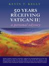 50 Years Receiving Vatican II (eBook): A Personal Odyssey