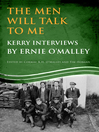 The Men Will Talk to Me (eBook): Kerry Interviews from Ireland's Fight for Independence