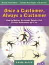 Once a Customer, Always a Customer (eBook): How To Deliver Customer Service That Creates Customers for Life