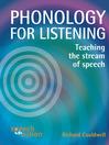 Phonology for Listening (eBook): Teaching the Stream of Speech