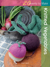 20 to Make: Knitted Vegetables (eBook)