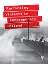 Performing Violence in Contemporary Ireland (eBook)