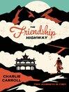 The Friendship Highway (eBook): Two Journeys in Tibet