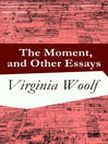 The Moment, and Other Essays (eBook)