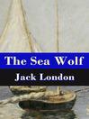 The Sea Wolf (eBook): Unabridged