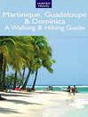 Martinique, Guadeloupe & Dominica (eBook): A Walking & Hiking Guide