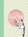 Treat Petite (eBook): 40 Mini Bakes and Bites, Sweet and Savoury