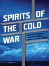 Spirits of the Cold War (eBook): Contesting Worldviews in the Classical Age of American Security Strategy
