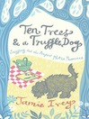 Ten Trees and a Truffle Dog (eBook): Sniffing Out the Perfect Plot in Provence