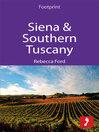 Siena & Southern Tuscany : includes San Gimignano, Chianti, Montepulciano & Pienza