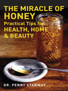 The Miracle of Honey (eBook): Practical Tips for Health, Home & Beauty