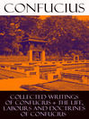 Collected Writings of Confucius and the Life, Labours and Doctrines of Confucius (eBook): 6 books in one volume