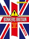 Bonkers Britain (eBook): What Drives You Nuts about Modern Life