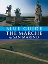The Marche & San Marino with Ancona, Urbino, Ascoli Piceno (eBook)