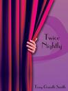 Twice Nightly (eBook)