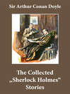 "The Collected ""Sherlock Holmes"" Stories (eBook): 4 novels, 44 short stories, and an Intimate Study of Sherlock Holmes by Conan Doyle himself"