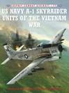 US Navy A-1 Skyraider Units of the Vietnam War (eBook)