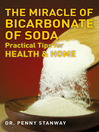 The Miracle of Bicarbonate of Soda (eBook): Practical Tips for Health and Home