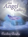 An Angel Calling (eBook): Connect with Your Guardian Angel and the Archangels to Create the Life You Would Like to Live