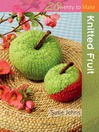 20 to Make: Knitted Fruit (eBook)