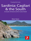 Sardinia (eBook): Cagliari & the South Footprint Focus Guide; Includes Oristano & the Costa Verde