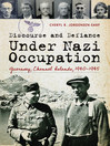 Discourse and Defiance under Nazi Occupation (eBook): Guernsey, Channel Islands, 1940–1945