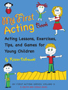 My First Acting Book (eBook): Acting Lessons, Exercises, Tips, and Games for Young Children