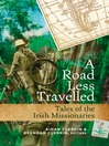 Tales of Irish Missionaries from Around the World (eBook): A Road Less Travelled