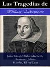 Las Tragedias de William Shakespeare (eBook): Julio César, Otelo, Macbeth, Romeo y Julieta, Hamlet, Romeo y Julieta, El rey Lear