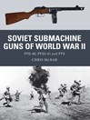 Soviet Submachine Guns of World War II (eBook): PPD-40, PPSh-41 and PPS