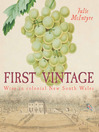 First Vintage (eBook): Wine in Colonial New South Wales