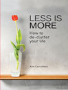 Less is More (eBook): How to Declutter your Life