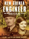 New Guinea Engineer (eBook): The Memoirs of Les Bell M.B.E.